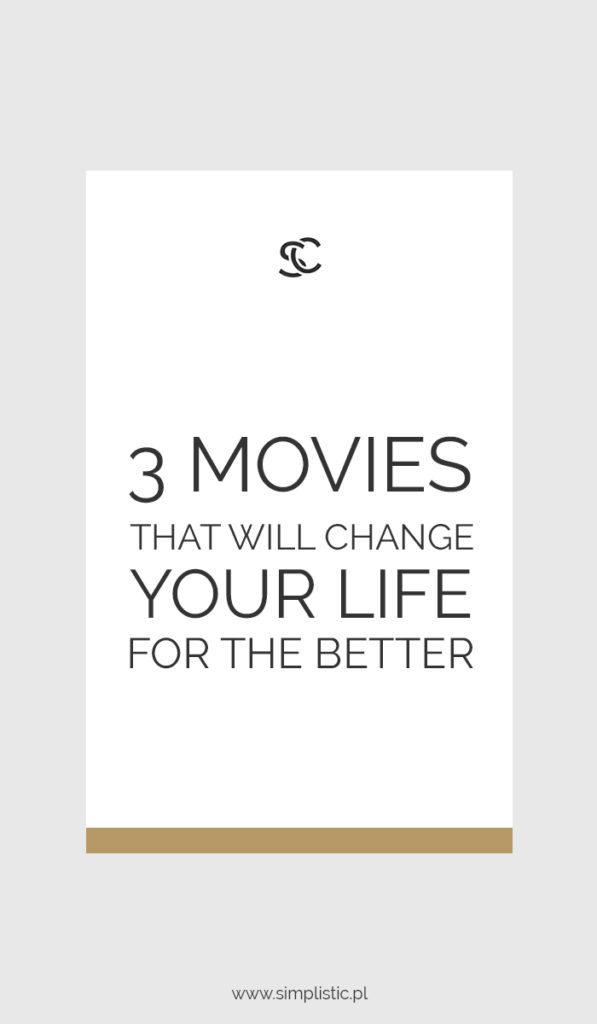 Three movies that will change your life for the better