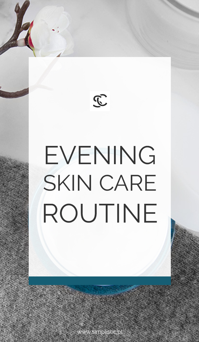 Evening skin care routine in 5 steps