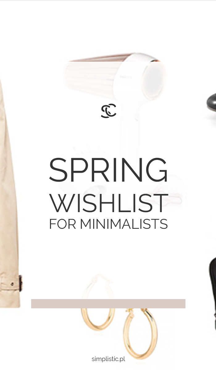 Spring wishlist for minimalists who loves slow fashion and care about quality.