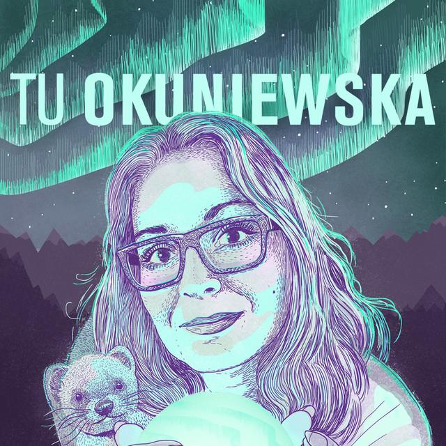 tu okuniewska spotify