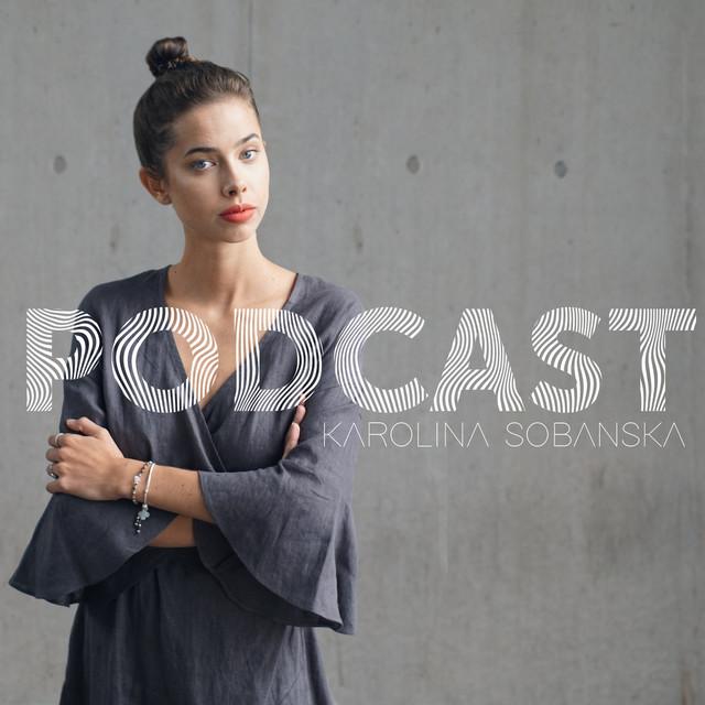 Karolina Sobańska podcast spotify